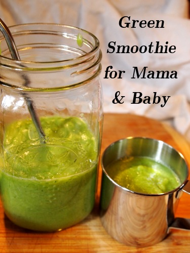 Green Smoothie for Mama and Baby